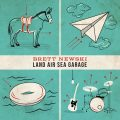 Brett Newsky - Land Air Sea Garage