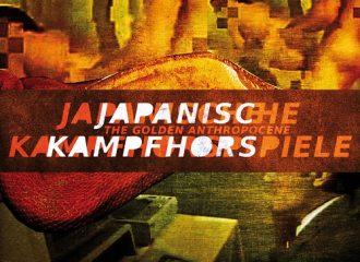 JAPANISCHE_KAMPFHOERSPIELE_The_Golden_Anthropocene