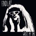 Findlay_Waste my Time