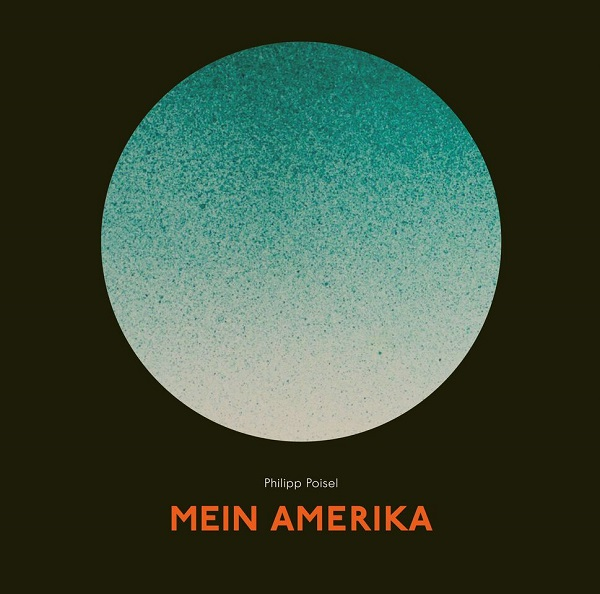 Philipp Poisel_Mein Amerika