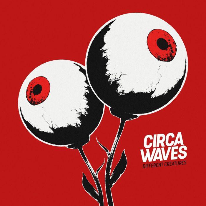 Circa Waves - Different Creatures