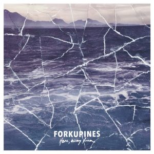 Forkupines - Here, Away From