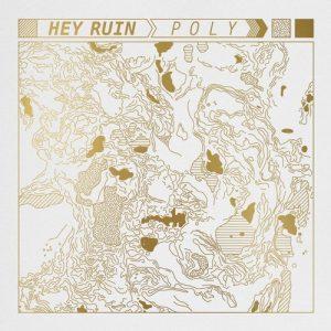 Hey Ruin - Poly