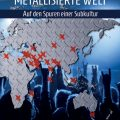 Metallisierte Welt