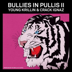 Young Krillin & Crack Ignaz - Bullies In Pullis II