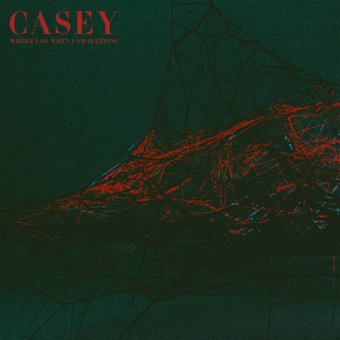 Casey - Where I Go When I Am Sleeping