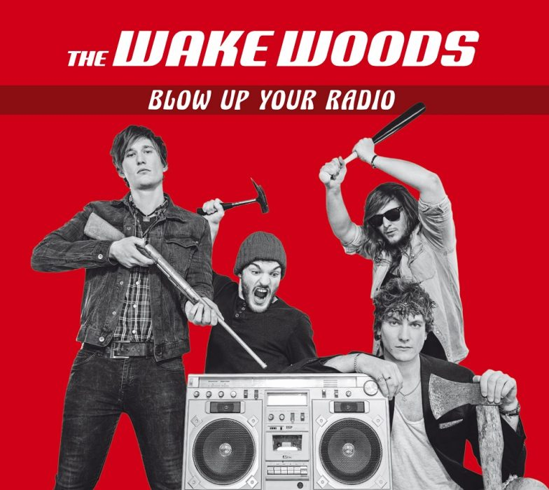 The Wake Woods - Blow Up You Radio