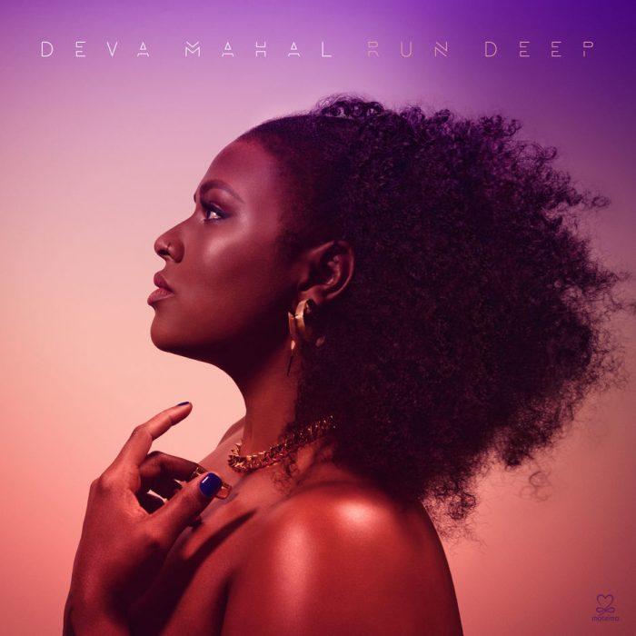 Deva Mahal - Run Deep