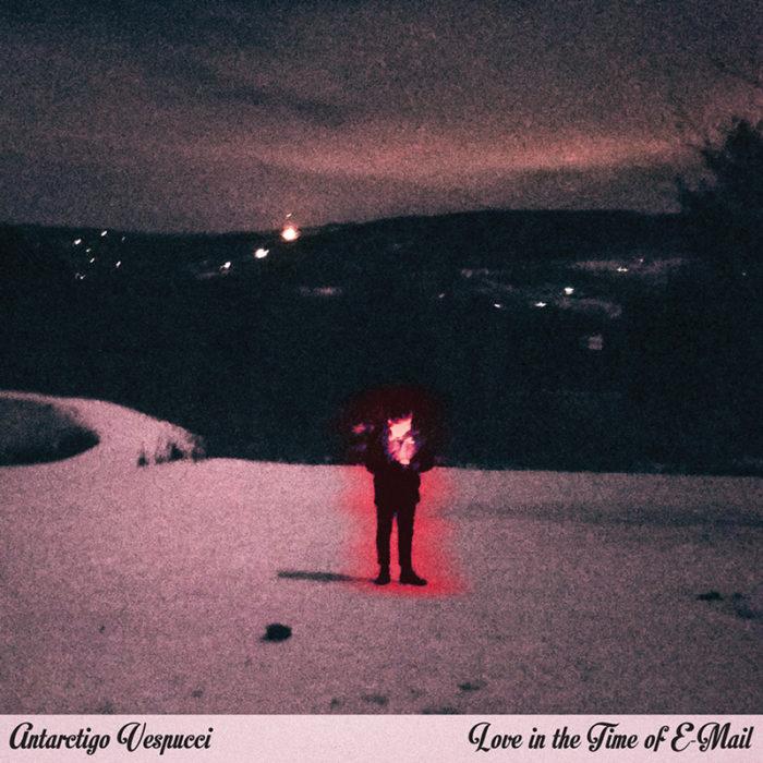 Antarctigo Vespucci - Love in the Time of E-Mail - Artwork