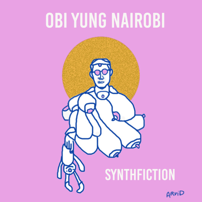 Obi Yung Nairobi - Synthfiction
