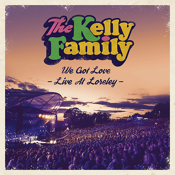 Kelly Family We Got Love Live At Loreley