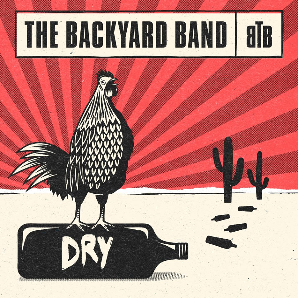 The Backyard Band, Dry