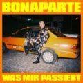 Bonaparte - Was Mir Passiert