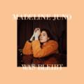 Madeline Juno_Was bleibt