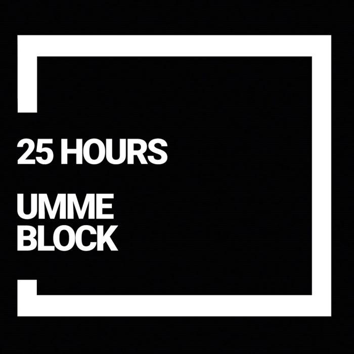 Umme Block 25 Hours