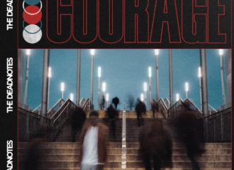 """Cover von The Deadnotes zweitem Studioalbum """"Courage"""""""