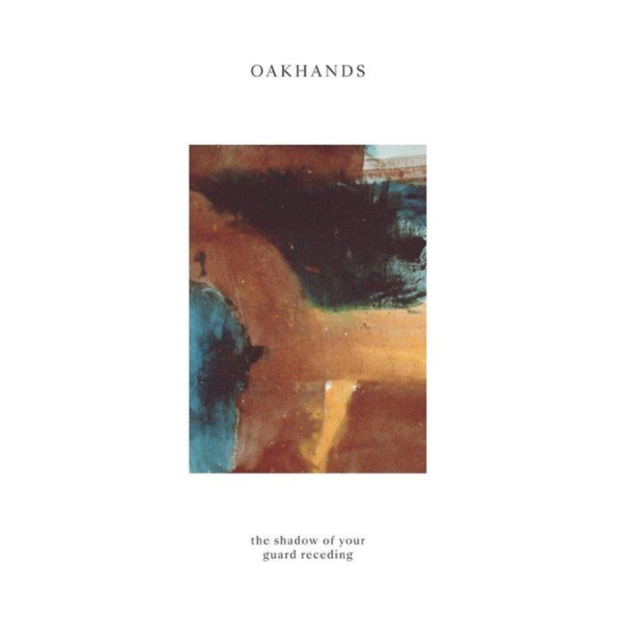 Oakhands-TheShadowOfYourGuardReceding
