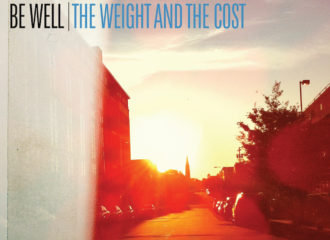 Be Well - The Weight And The Cost